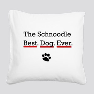 The Schnoodle Best Dog Ever Square Canvas Pillow