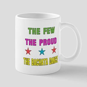 The Few, The Proud, The Bachata 11 oz Ceramic Mug