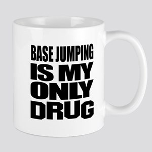 base jumping Is My Only Drug Mug