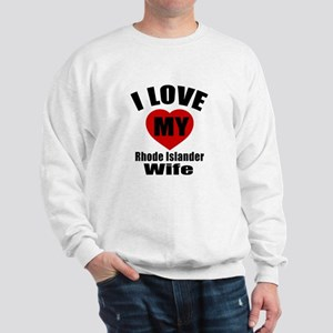 I Love My Rhode Islander Wife Sweatshirt
