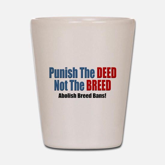 Punish The Deed Shot Glass
