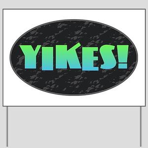 YIKES! Yard Sign