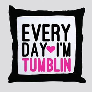Every Day I'm Tumblin Throw Pillow