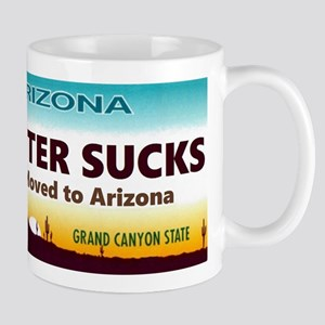 Winter Sucks - So I moved to Arizona Mugs