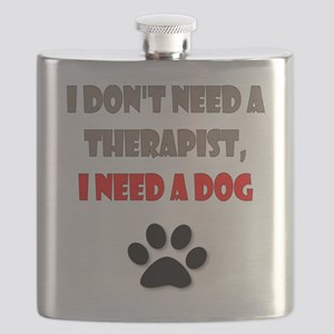 I Don't Need a Therapist, I Need a Dog Flask