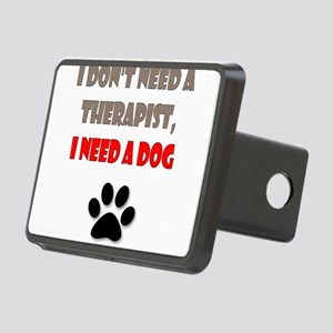 I Don't Need a Therapist, I Need a Dog Hitch Cover