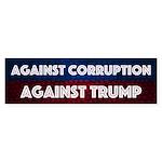Against Corruption Against Trump Bumper Sticker