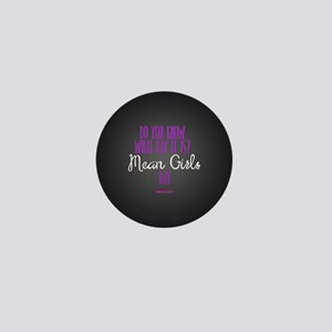 Mean Girls Day Mini Button