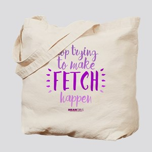 Mean Girls Stop Trying Fetch Tote Bag