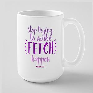 Mean Girls Stop Trying Fetch Large Mug