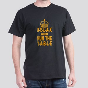 Relax And Run The Table Gold T-Shirt