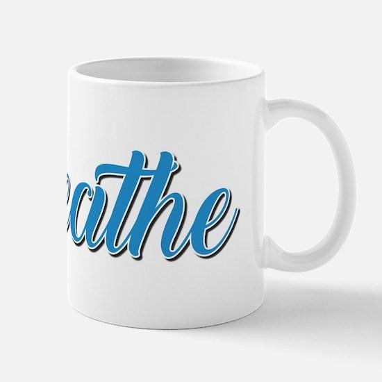 Breathe Mugs