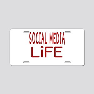 SOCIAL MEDIA LiFE Aluminum License Plate