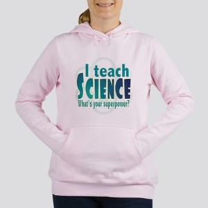 I teach Science Sweatshirt