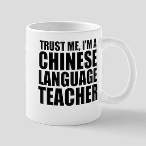 Trust Me, I'm A Chinese Language Teacher Mugs
