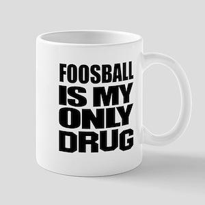 Foosball Is My Only Drug Mug