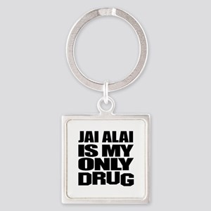 Jai Alai Is My Only Drug Square Keychain