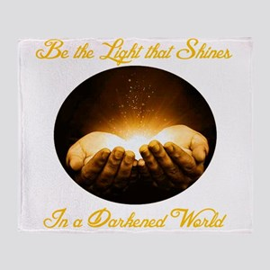 Be the Light that Shines In a Darkened World Throw