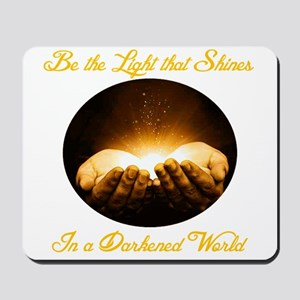Be the Light that Shines In a Darkened World Mouse