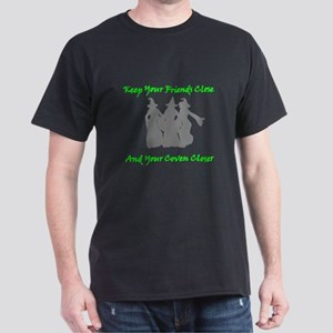 Keep Your Friends Close and Your Coven Closer T-Sh