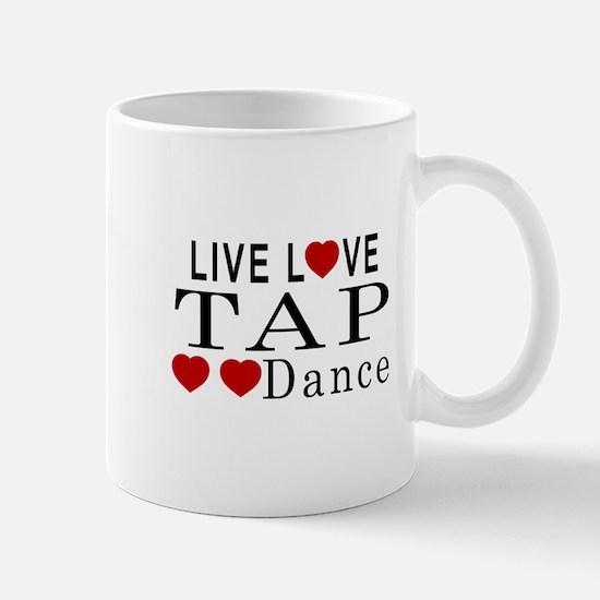 Live Love Tap dance Designs Mug