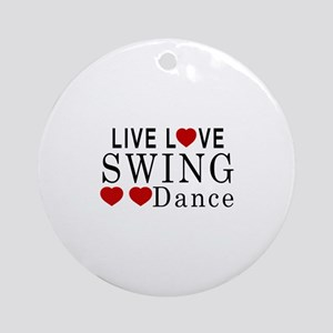 Live Love Swing Dance Designs Round Ornament