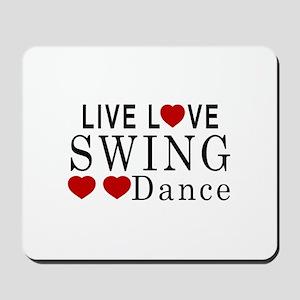 Live Love Swing Dance Designs Mousepad