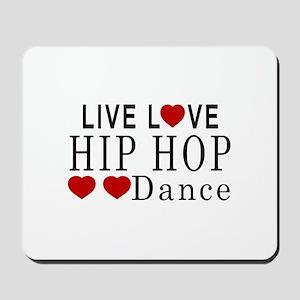 Live Love Hip Hop Dance Designs Mousepad