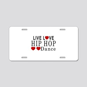 Live Love Hip Hop Dance Des Aluminum License Plate