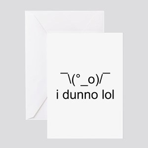 i dunno lol Greeting Cards