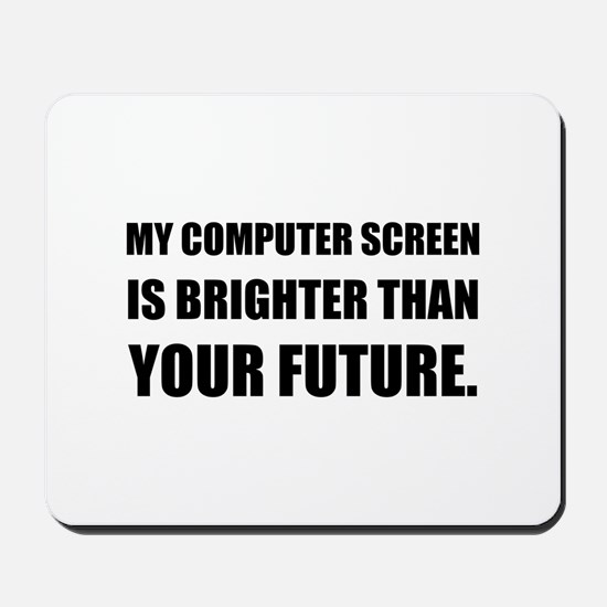 Computer Screen Brighter Than Future Mousepad