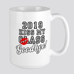 Kiss My Class Goodbye 2019 Large Mug