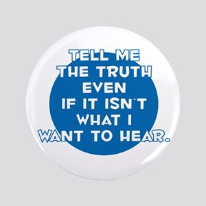 """The Truth 3.5"""" Button"""