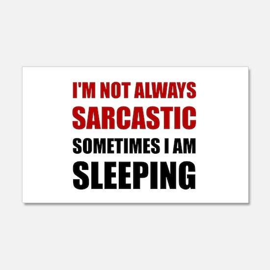 Always Sarcastic Sleeping Wall Decal