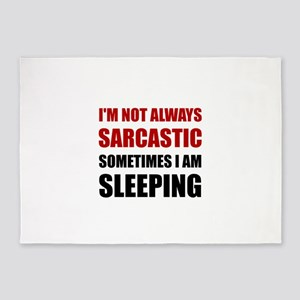 Always Sarcastic Sleeping 5'x7'Area Rug