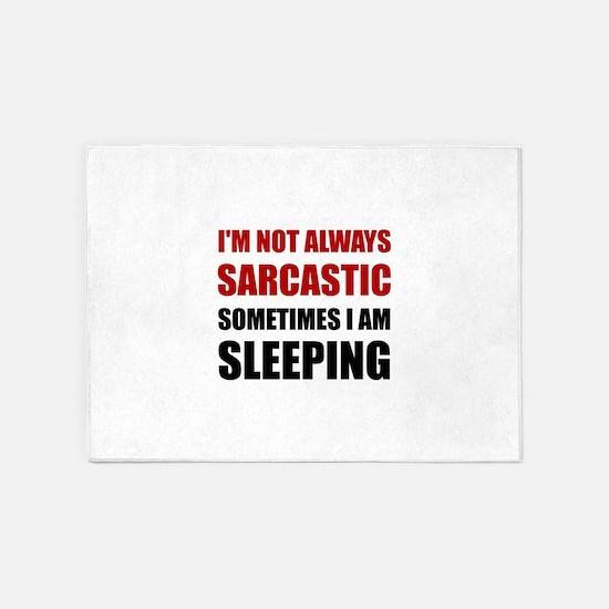 Always Sarcastic Sleeping 5'x7'Area Rug
