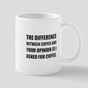 Coffee And Opinion Mugs