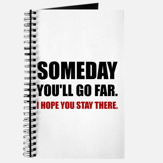 Someday Go Far Stay There Journal