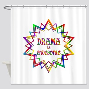 Drama is Awesome Shower Curtain