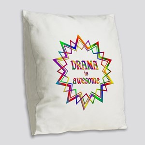 Drama is Awesome Burlap Throw Pillow