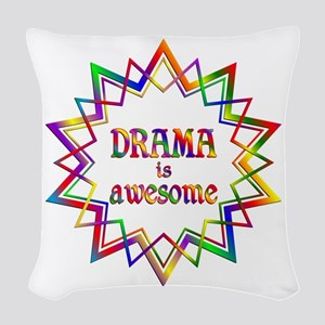 Drama is Awesome Woven Throw Pillow