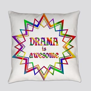 Drama is Awesome Everyday Pillow