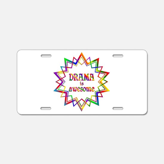 Drama is Awesome Aluminum License Plate