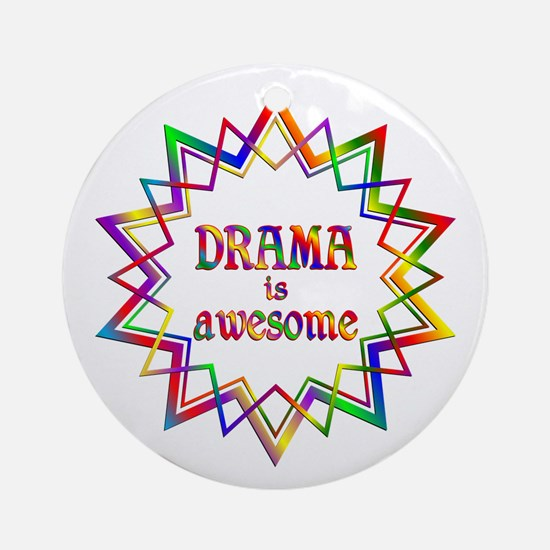 Drama is Awesome Round Ornament