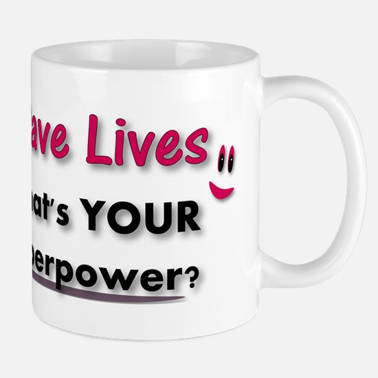 I Save Lives What's Your Superpower? Mugs