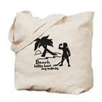 Beach Better Have My Money Tote Bag
