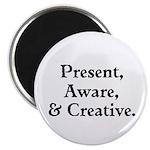 Present, Aware, Creative Magnets