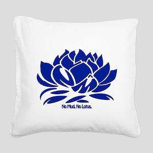 No Mud No Lotus Blue Square Canvas Pillow