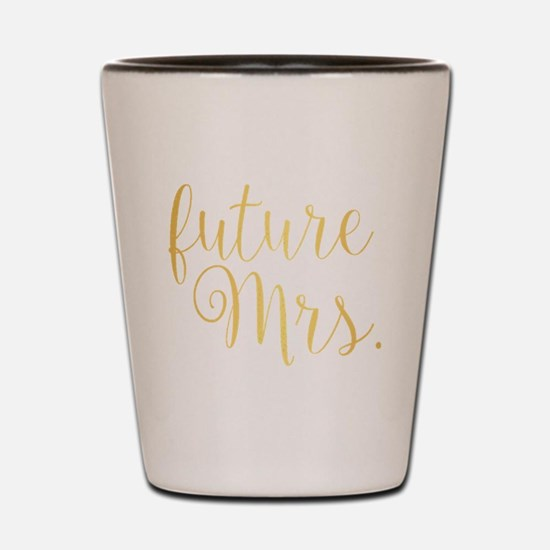 Cute Future mrs Shot Glass