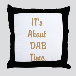 Its About DAB Time. Throw Pillow